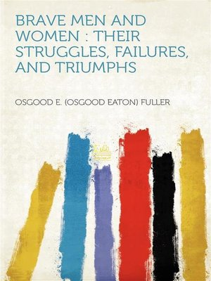 cover image of Brave Men and Women--Their Struggles, Failures, and Triumphs
