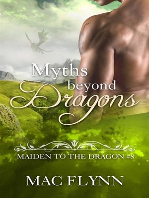 cover image of Myths Beyond Dragons--Maiden to the Dragon, Book 8 (Dragon Shifter Romance)