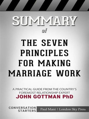 cover image of The Seven Principles for Making Marriage Work--A Practical Guide from the Country's Foremost Relationship Expert  by John Gottman PhD | Conversation Starters