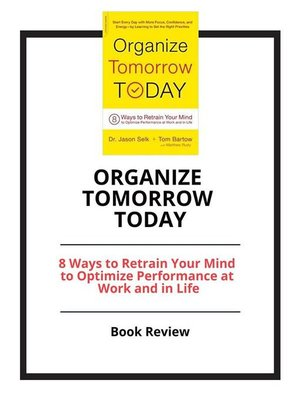 cover image of Organize Tomorrow Today--8 Ways to Retrain Your Mind to Optimize Performance at Work and in Life