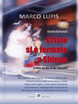 cover image of Cristo si è fermato a Shingo (Oriente Estremo/2)