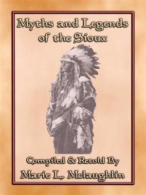 cover image of MYTHS AND LEGENDS OF THE SIOUX--38 Sioux Children's Stories