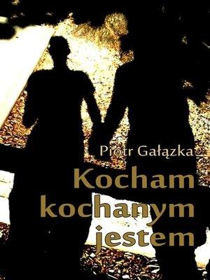 cover image of Kocham, kochanym jestem