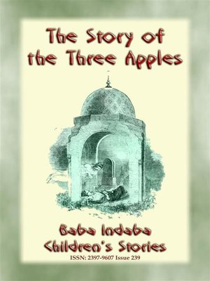 cover image of THE STORY OF THE THREE APPLES--A Children's Story from 1001 Arabian Nights