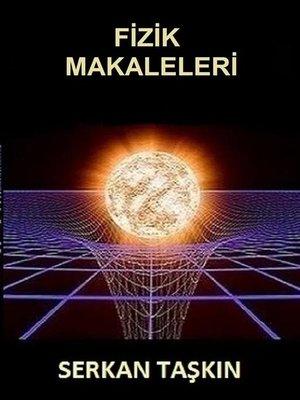 cover image of Fizik Makaleleri