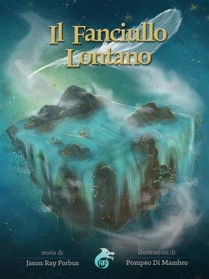 cover image of Il Fanciullo Lontano