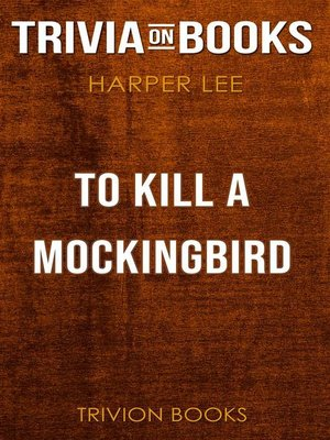 cover image of To Kill a Mockingbird by Harper Lee (Trivia-On-Books)