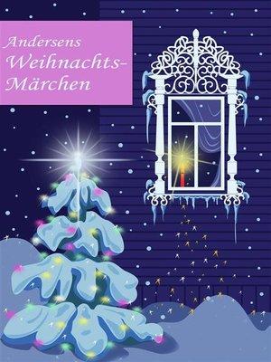 cover image of Andersens Weihnachtsmärchen