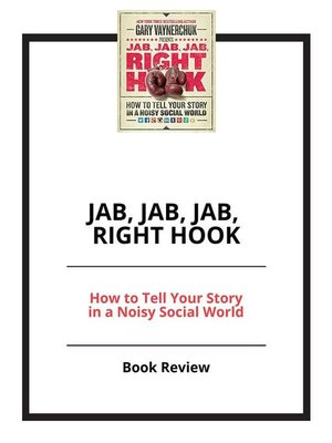 cover image of Jab, Jab, Jab, Right Hook