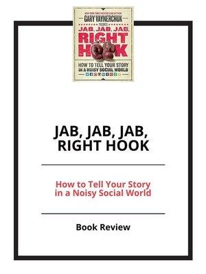 Jab Jab Jab Right Hook By Gary Vaynerchuk Overdrive Rakuten