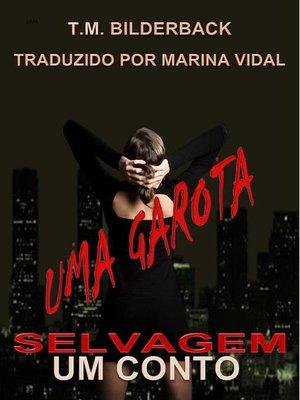 cover image of Uma Garota Selvagem--Um Conto