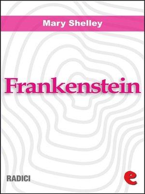 cover image of Frankenstein ovvero Il Moderno Prometeo (Frankenstein or the Modern Prometheus)