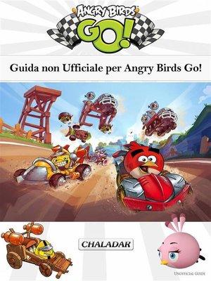cover image of Guida Non Ufficiale Per Angry Birds Go!