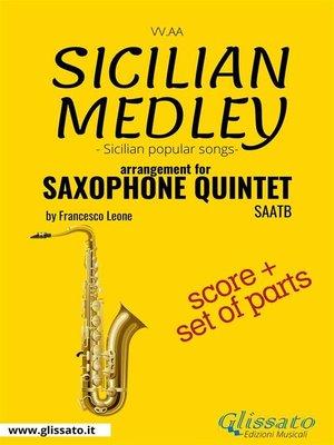 cover image of Sicilian Medley--Saxophone Quintet score & parts