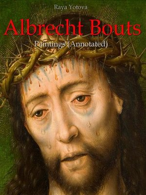 cover image of Albrecht Bouts--Paintings (Annotated)