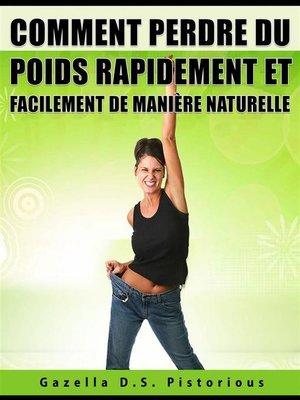 cover image of Comment Perdre Du Poids Rapidement Et Facilement De Manière Naturelle