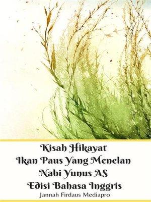 cover image of Kisah Hikayat Ikan Paus Yang Menelan Nabi Yunus AS Edisi Bahasa Inggris