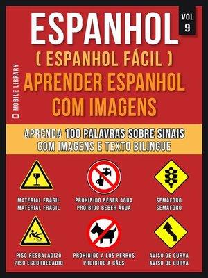 cover image of Espanhol ( Espanhol Fácil ) Aprender Espanhol Com Imagens (Vol 9)