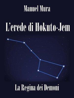 cover image of L'erede di Hokuto-Jem--La Regina dei Demoni