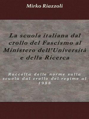 cover image of La scuola italiana dal crollo del fascismo al Ministero dell'università e della ricerca