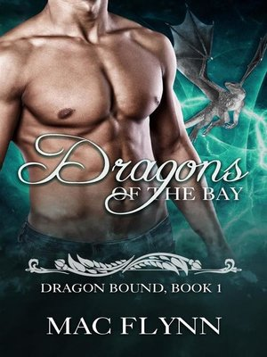 cover image of Dragons of the Bay--Dragon Bound, Book 1 (Dragon Shifter Romance)