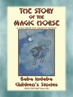 cover image of THE STORY OF THE MAGIC HORSE--A tale from the Arabian Nights