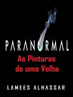 cover image of Paranormal As Pinturas De Uma Velha