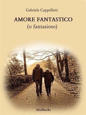 cover image of Amore Fantastico
