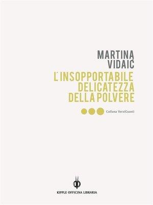 cover image of L'insopportabile delicatezza della polvere / Nepodnošljiva nježnost praha