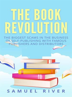 cover image of The Book Revolution--How the Book Industry is Changing & What Should Publishers, Authors and Distributors Know about Trends Driving the Future of Publishing