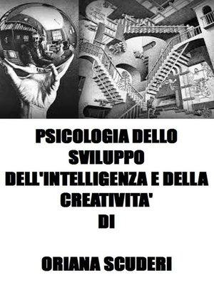 cover image of Psicologia dello sviluppo dell'intelligenza e della creatività