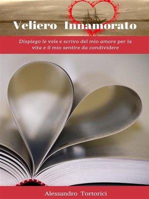 cover image of Veliero Innamorato--Volume I