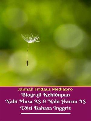cover image of Biografi Kehidupan Nabi Musa AS Dan Nabi Harun AS Edisi Bahasa Inggris