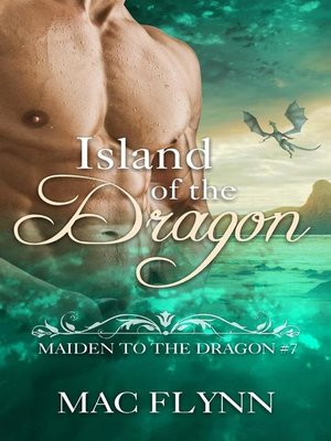 cover image of Island of the Dragon--Maiden to the Dragon, Book 7 (Dragon Shifter Romance)