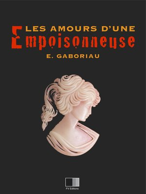 cover image of Les amours d'une empoisonneuse