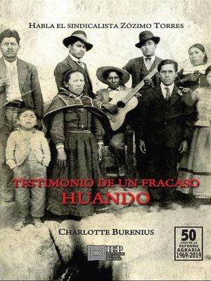 cover image of Testimonio de un fracaso. Huando. Habla el sindicalista Zózimo Torres