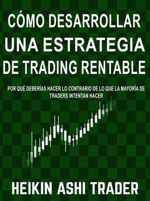 cover image of Cómo Desarrollar una Estrategia de Trading Rentable