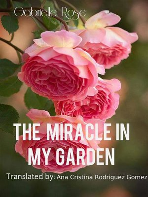 cover image of The Miracle In My Garden