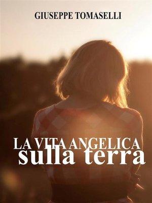 cover image of Vita angelica sulla terra