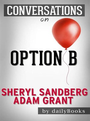 cover image of Option B--By Sheryl Sandberg and Adam Grant