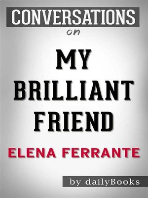 cover image of My Brilliant Friend--by Elena Ferrante​​​​​​​