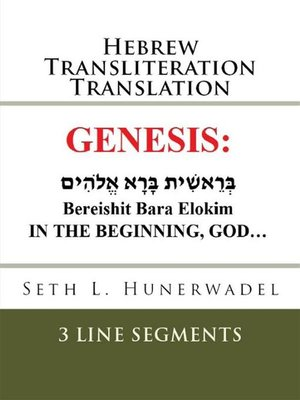 cover image of The Book of Genesis--Hebrew with English Translation and Transliteration in 3 Line-By-Line Format