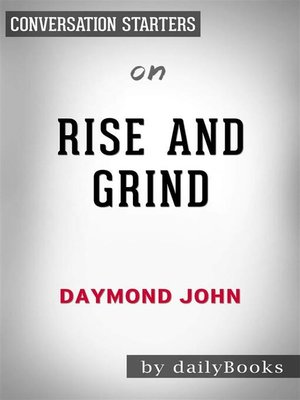 cover image of Rise and Grind--Outperform, Outwork, and Outhustle Your Way to a More Successful and Rewarding Life by Daymond John | Conversation Starters