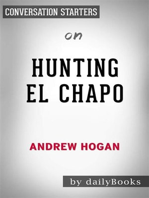 cover image of Hunting El Chapo--by Andrew Hogan | Conversation Starters