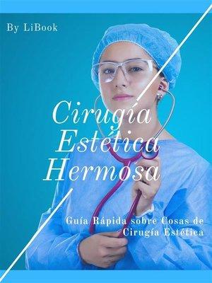 cover image of Cirugía Estética Hermosa