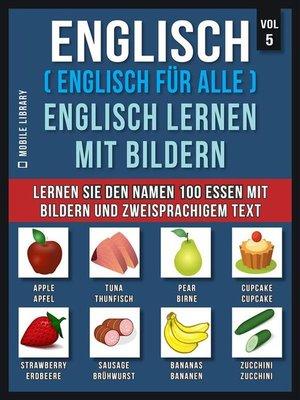 cover image of Englisch ( Englisch für alle ) Englisch Lernen Mit Bildern (Vol 5)