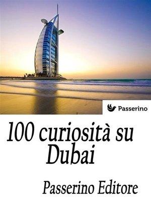 cover image of 100 curiosità su Dubai