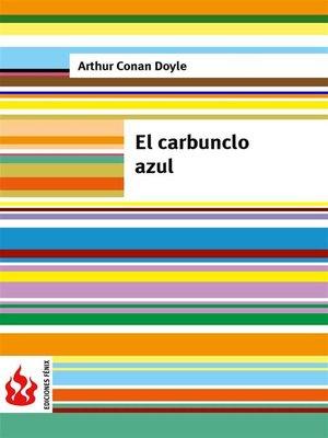 cover image of El carbunclo azul (low cost). Edición limitada
