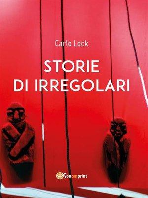 cover image of Storie di irregolari