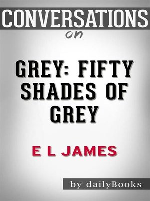 cover image of Grey--Fifty Shades of Grey as Told by Christian by E L James